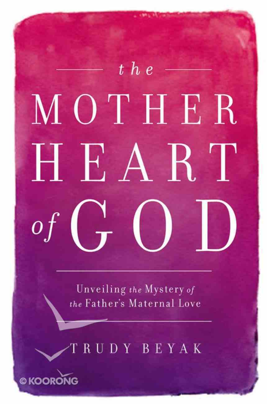 The Mother Heart of God Hardback