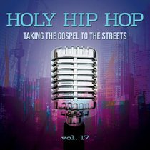 Album Image for Holy Hip Hop #17: Taking the Gospel to the Streets - DISC 1