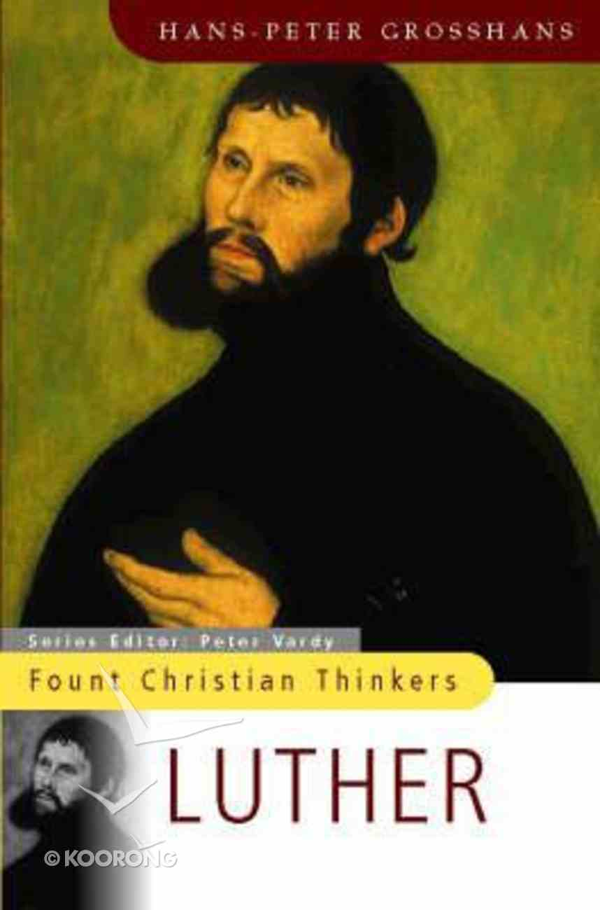 Fount Christian Thinkers: Martin Luther Paperback