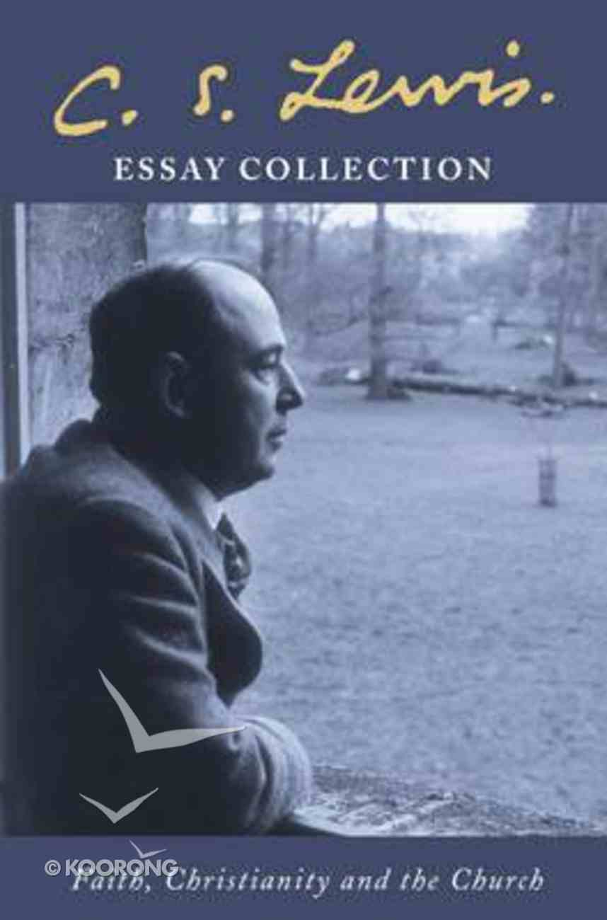 Essay Collection: Faith, Christianity and the Church Paperback