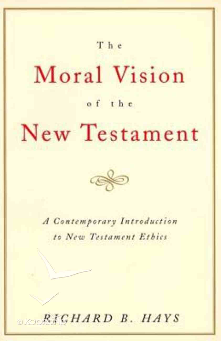 The Moral Vision of the New Testament Paperback