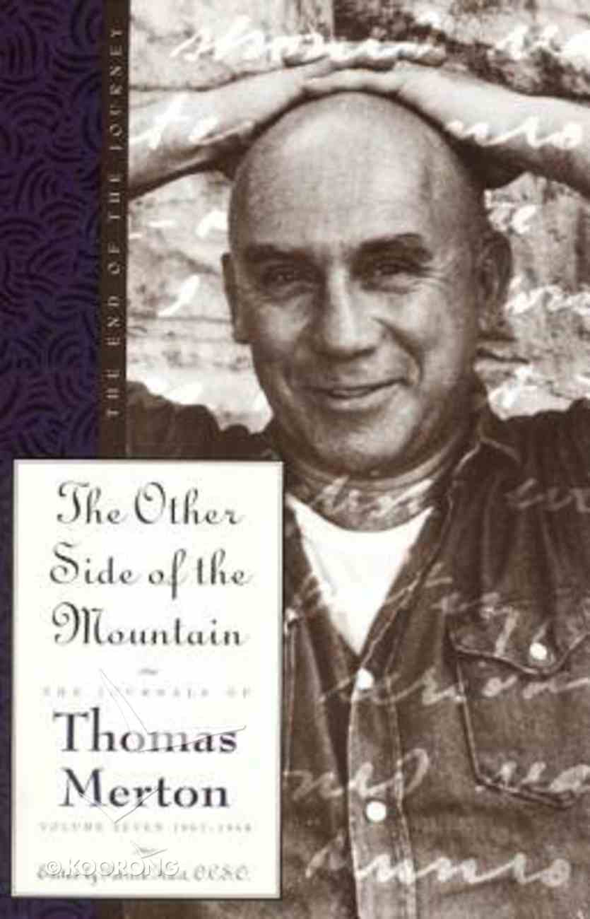 The Other Side of the Mountain (#07 in Journals Of Thomas Merton Series) Paperback