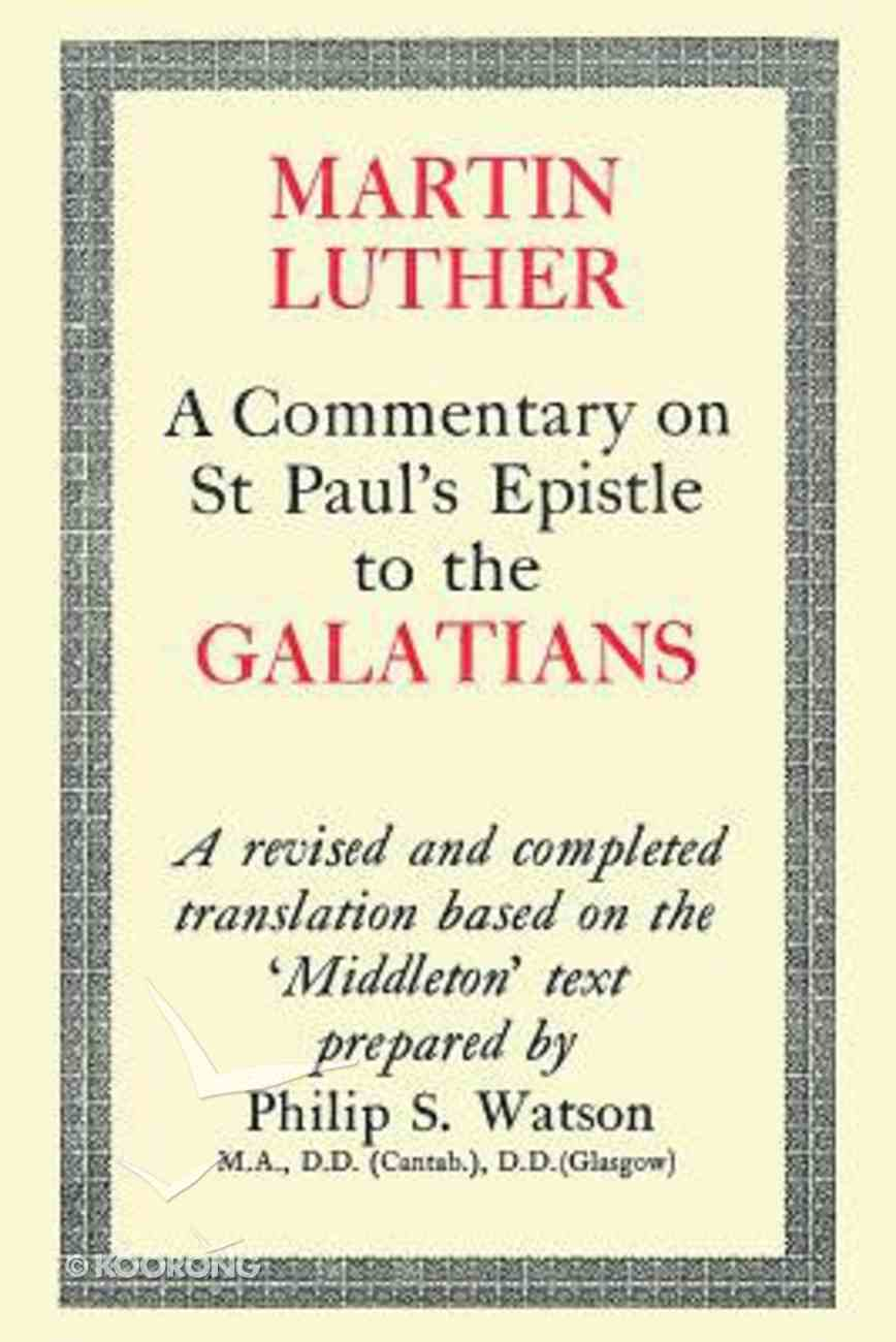 Commentary on St Paul's Epistle to the Galatians Hardback