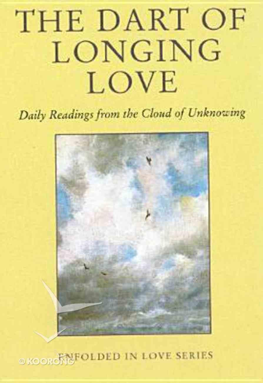 The Dart of Longing Love Paperback