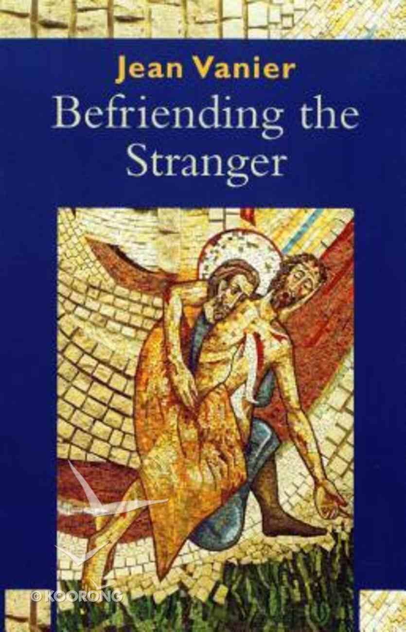 Befriending the Stranger Paperback