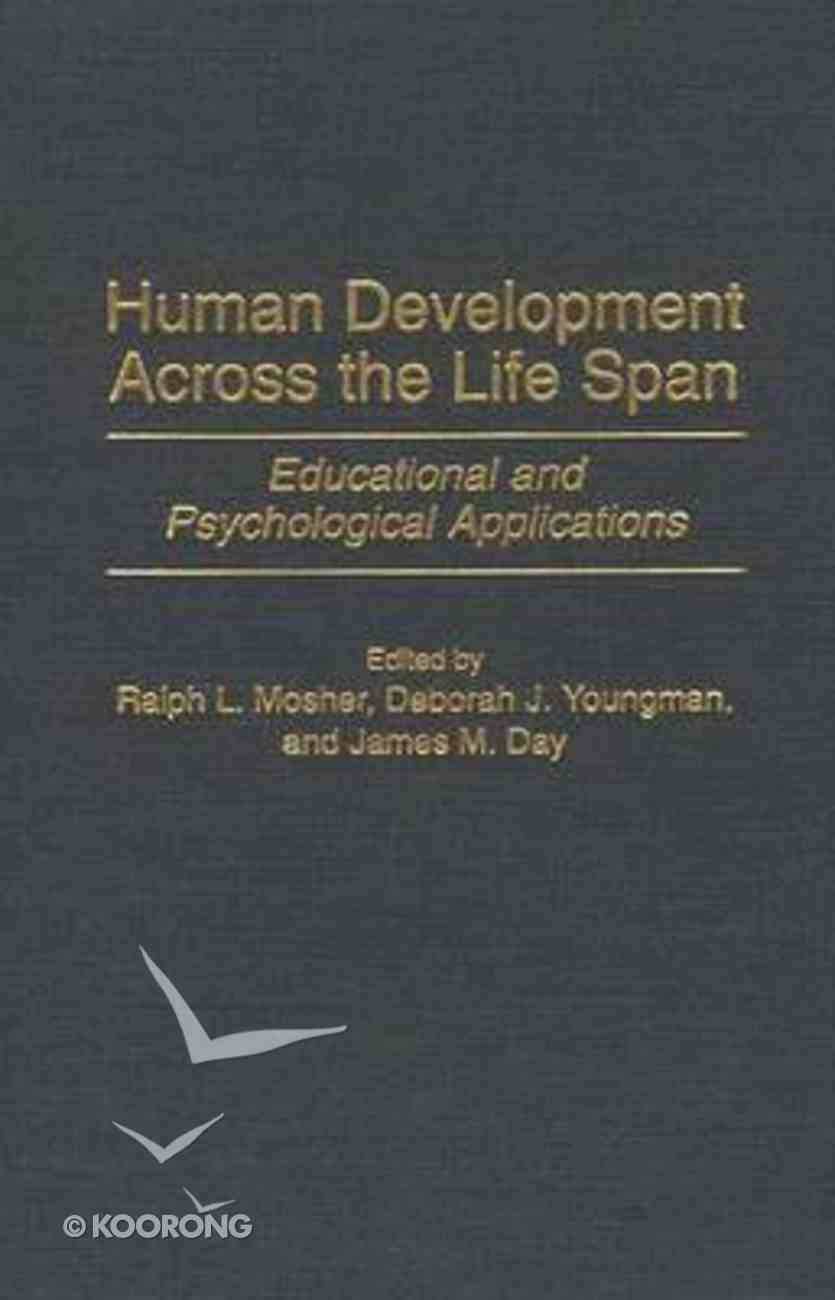 Human Development Across the Life Span Hardback