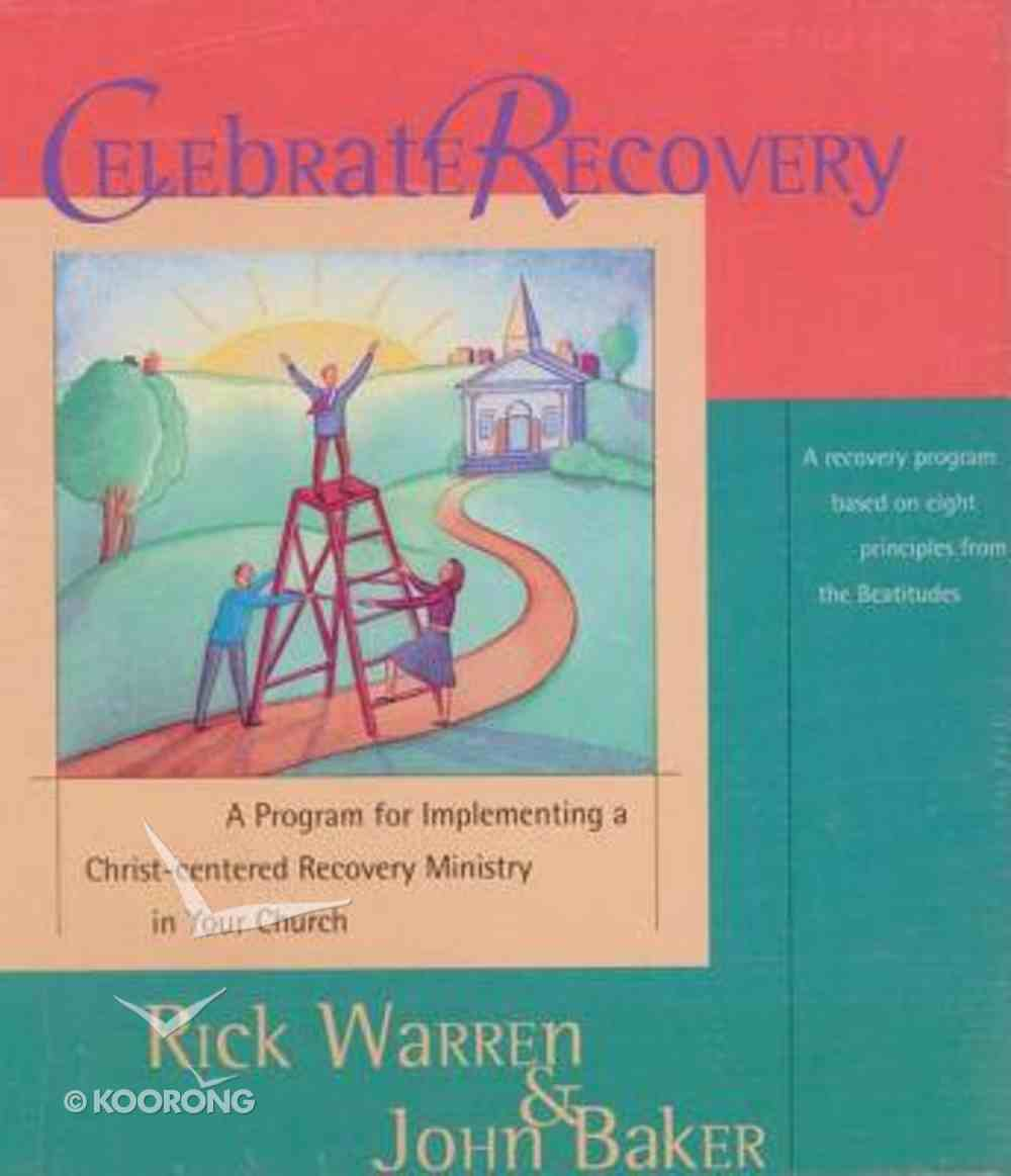 Celebrate Recovery (Curriculum Kit) (Celebrate Recovery Series) Pack