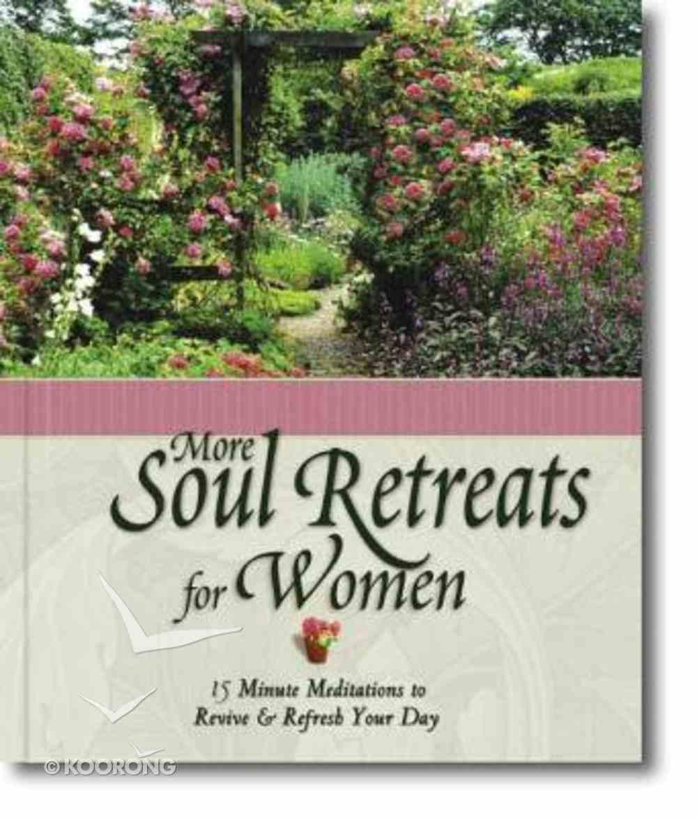 More Soul Retreats For Women Hardback