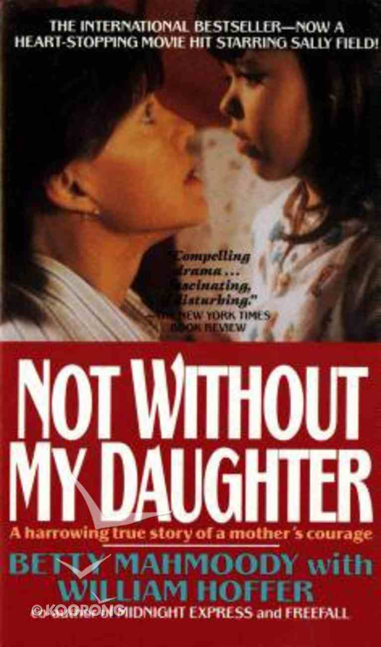 Not Without My Daughter Paperback