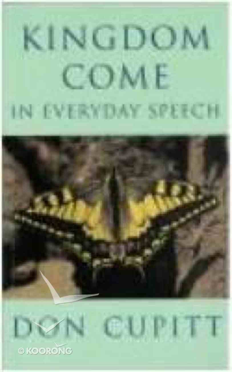 Kingdom Come in Everyday Speech Paperback