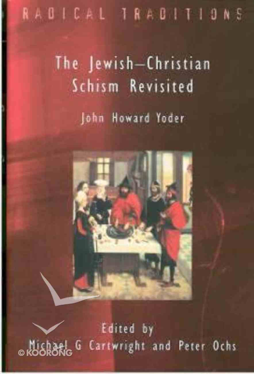 The Jewish-Christian Schism Revisited (Radical Traditions Series) Paperback