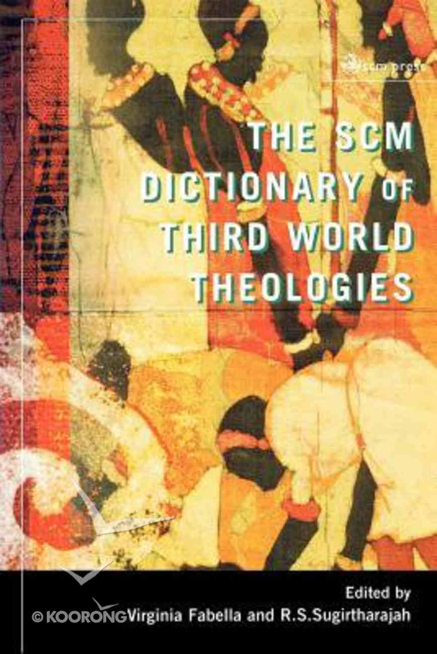 The Scm Dictionary of Third World Theologies (2nd Edition) Paperback