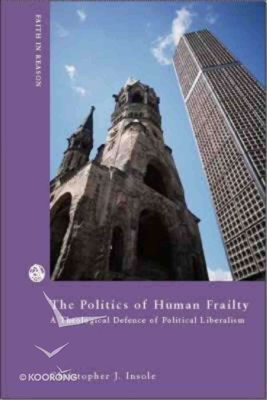 The Politics of Human Frailty Hardback