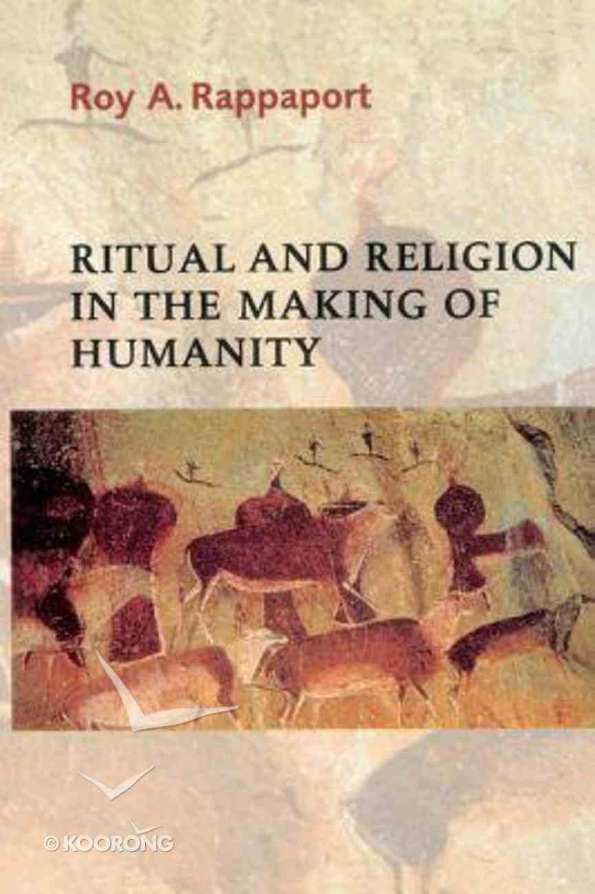 Ritual and Religion in the Making of Humanity Paperback