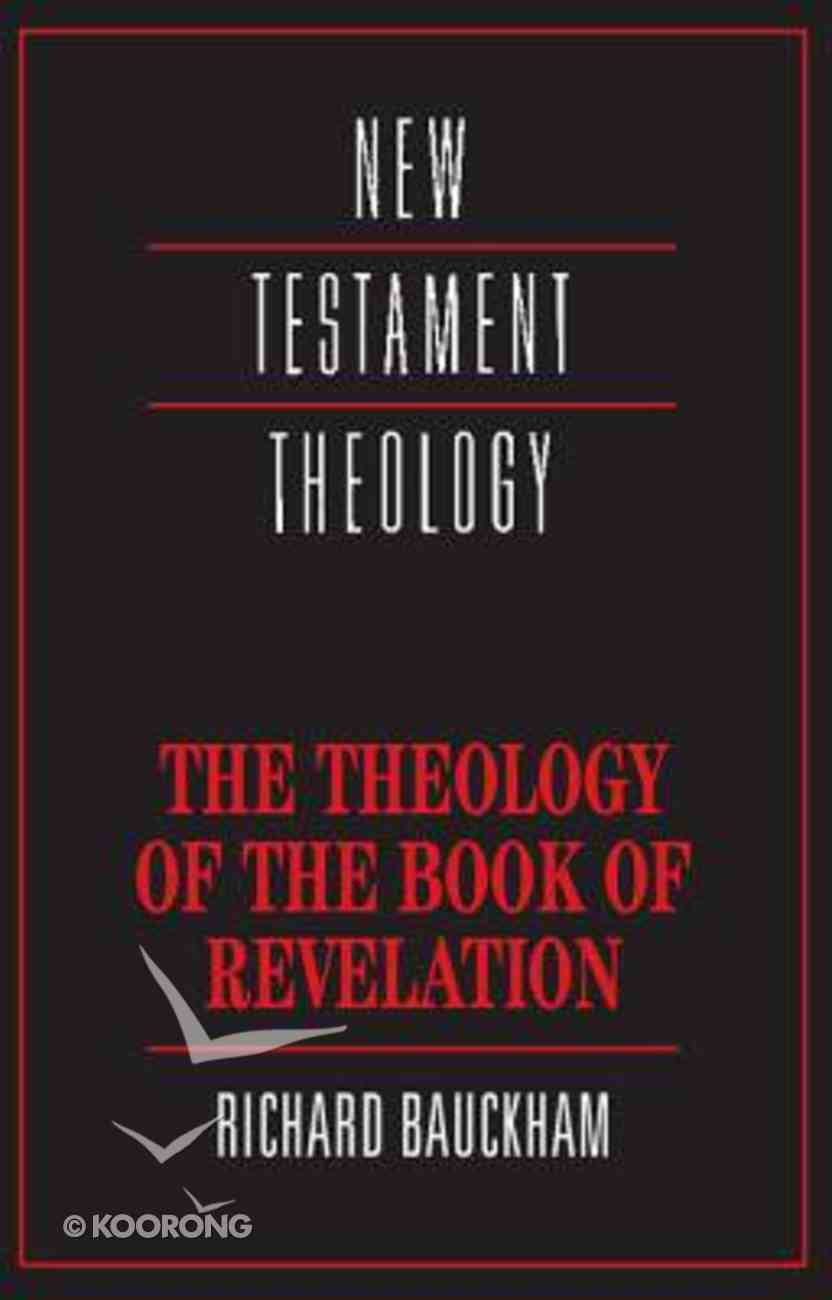 The Theology of the Book of Revelation (Cambridge New Testament Theology Series) Paperback