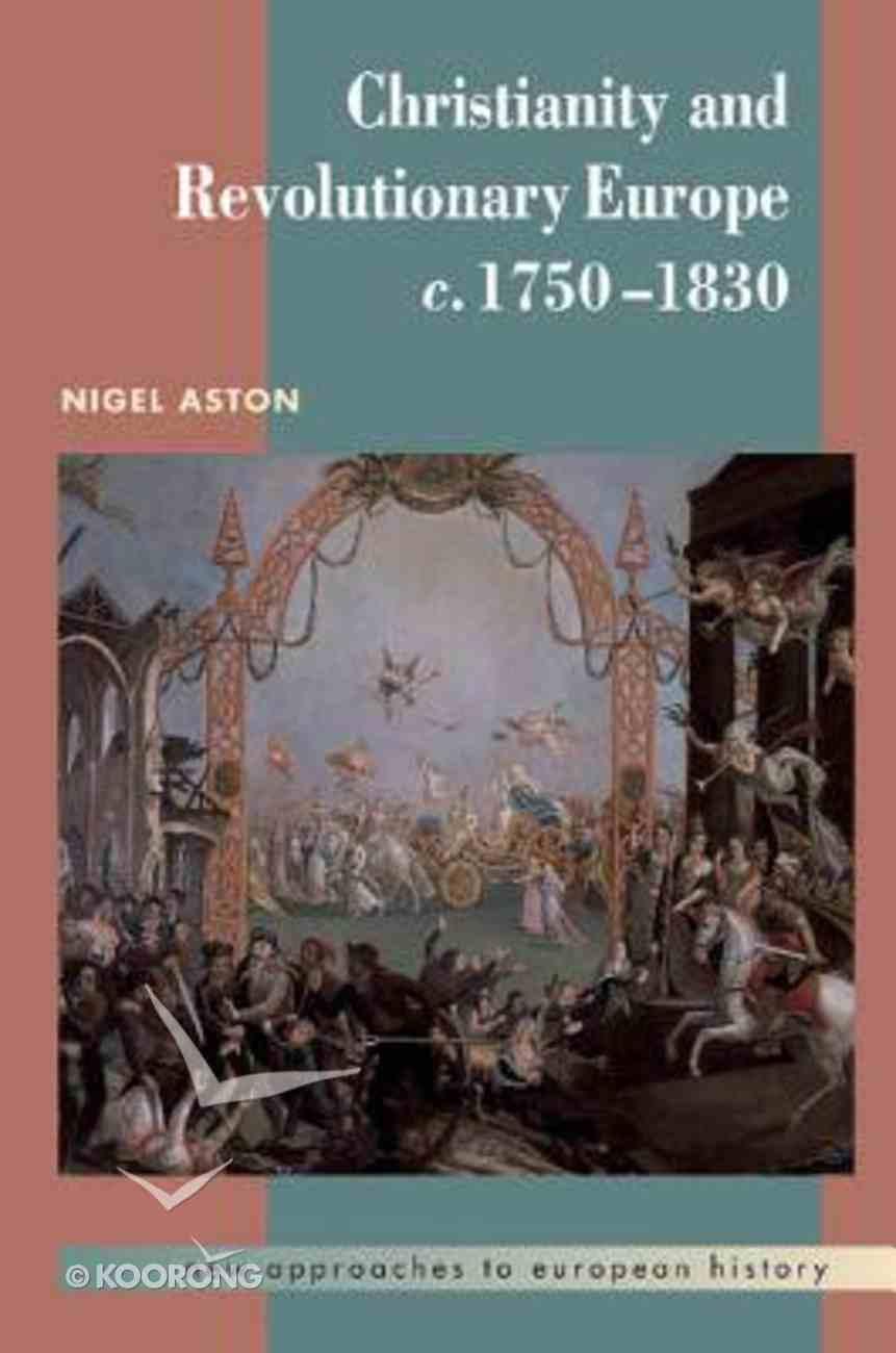Christianity in Revolutionary Europe, 1750-1830 Paperback
