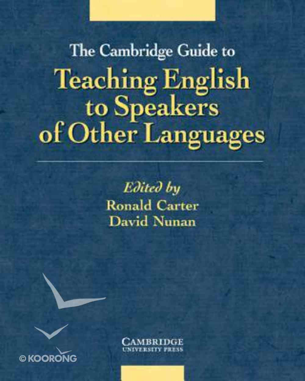 Cambridge Guide to Teaching English to Speakers of Other Languages Paperback