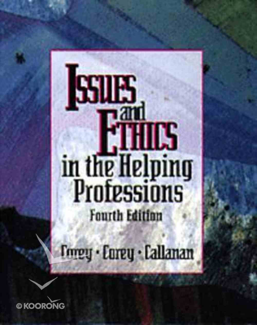 Issues and Ethics in the Helping Professions (4th Edition) Paperback