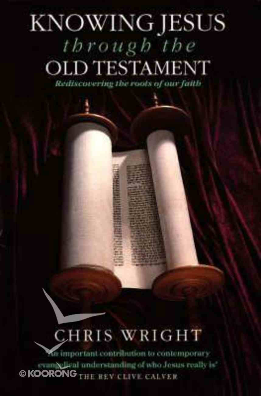 Knowing Jesus Through the Old Testament Paperback