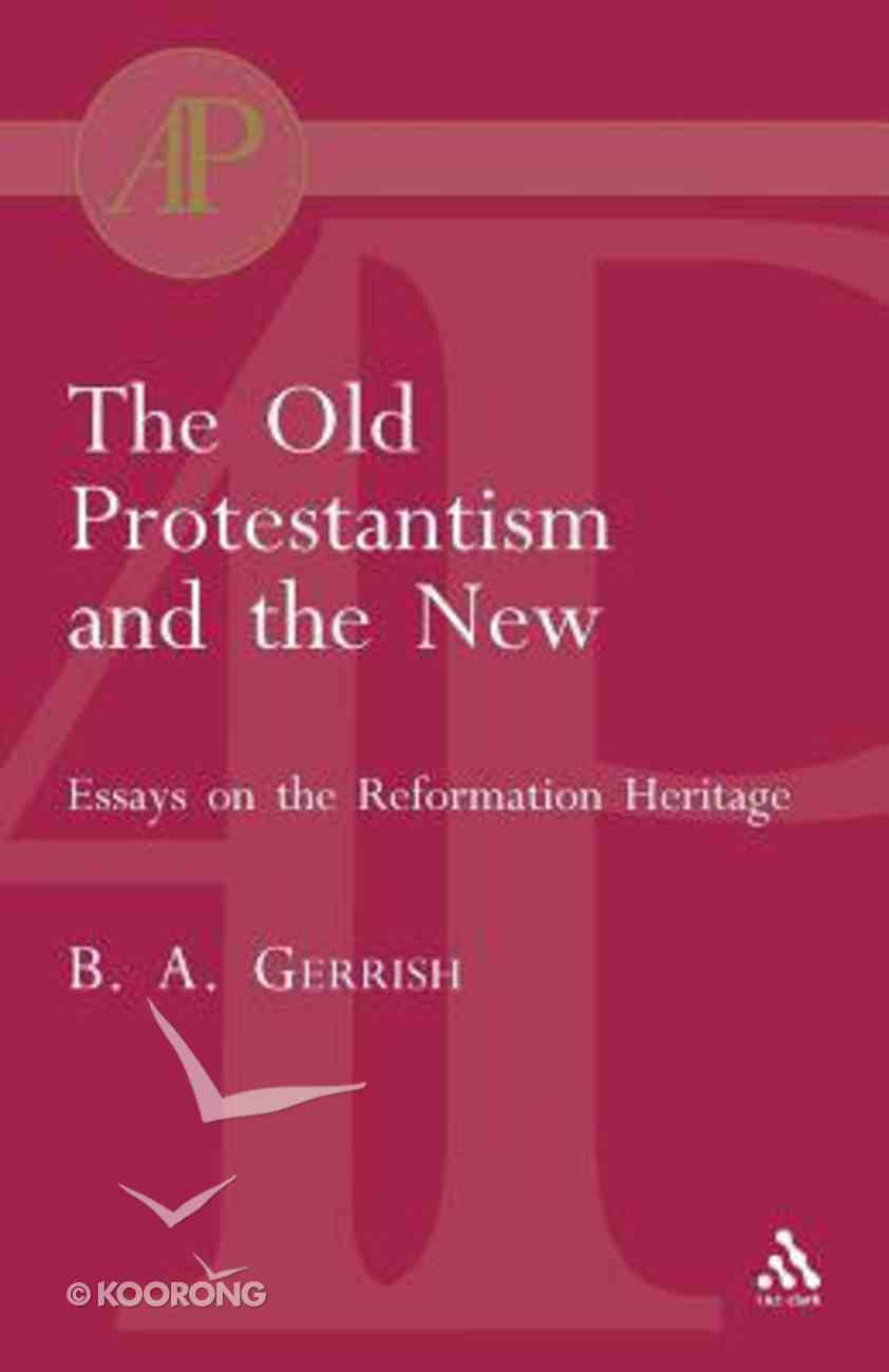 The Old Protestantism and the New Paperback
