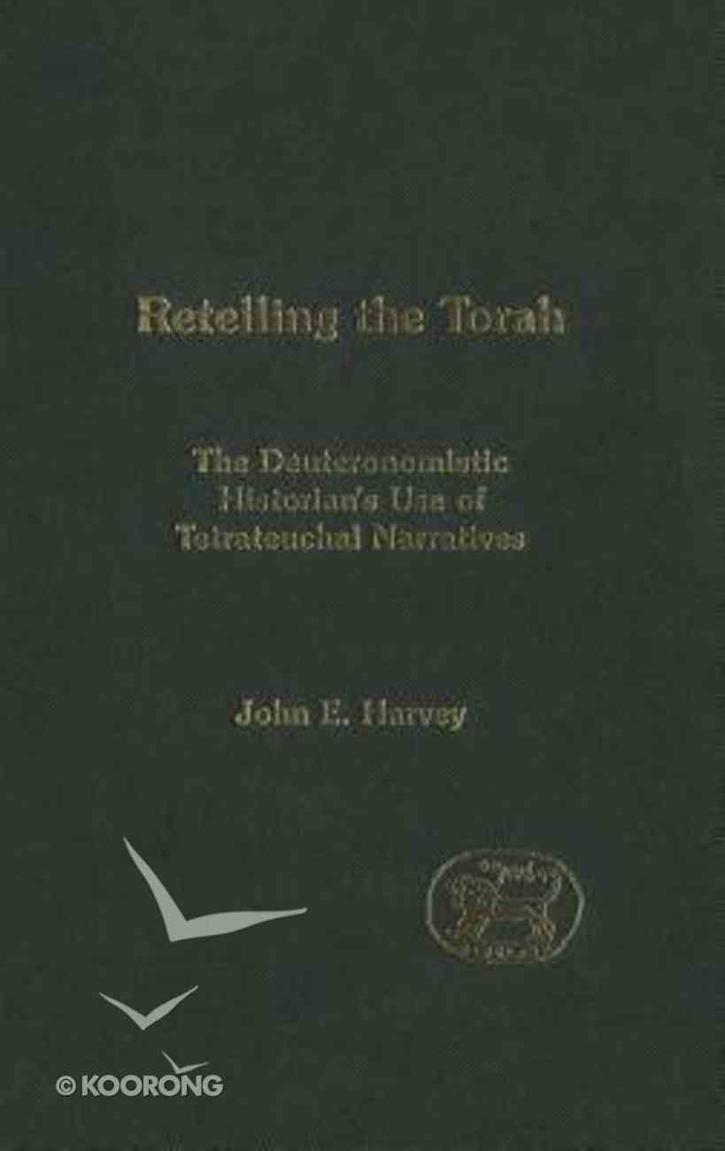 Retelling the Torah (Journal For The Study Of The Old Testament Supplement Series) Hardback