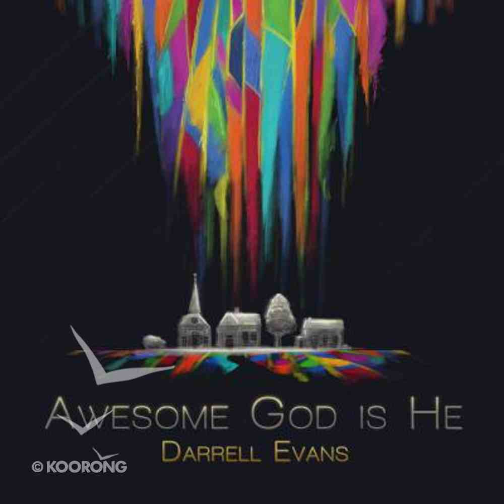 Awesome God is He CD