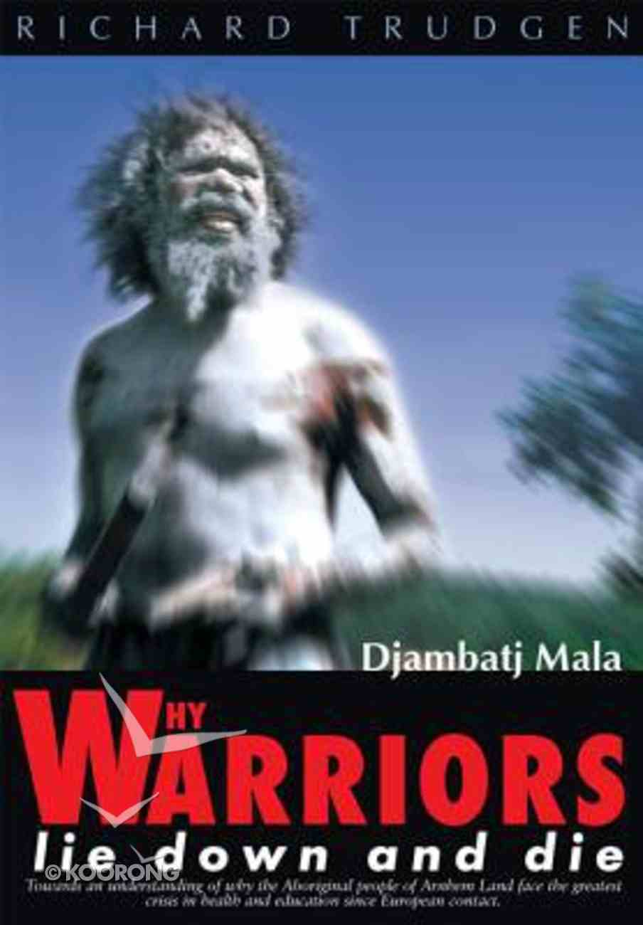 Why Warriors Lie Down and Die Paperback