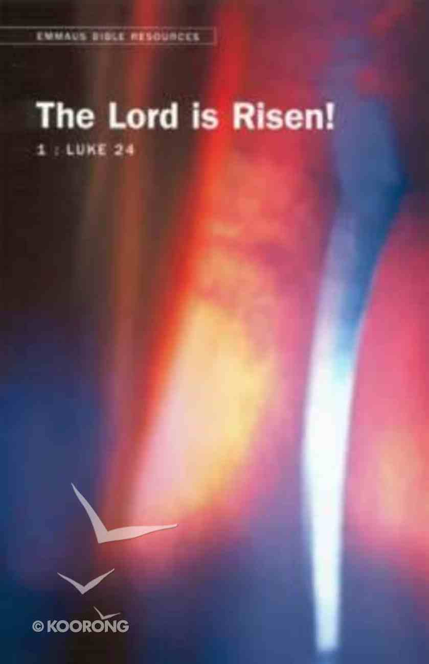The Lord is Risen! (Emmaus Bible Resources Series) Paperback