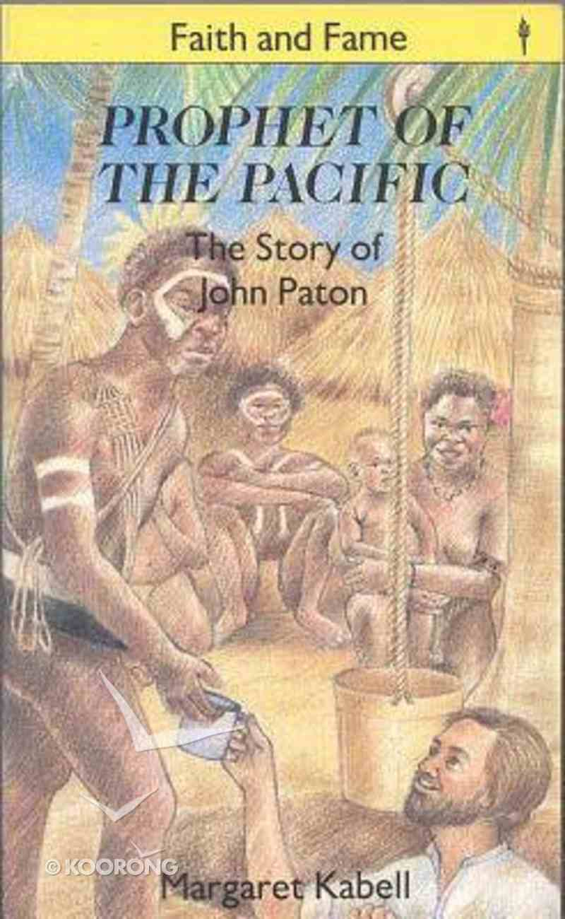 Prophet of the Pacific (Faith And Fame Series) Paperback