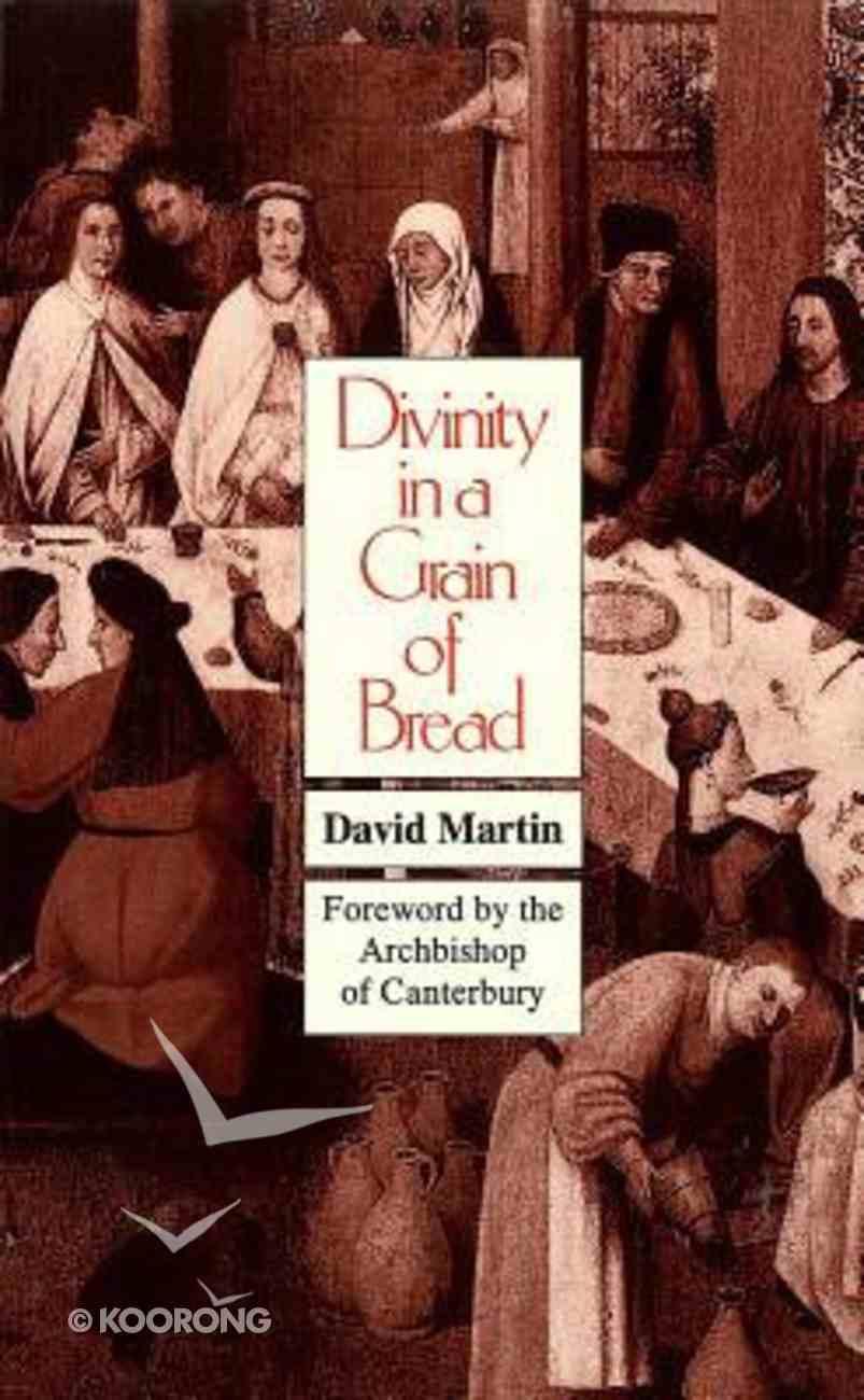 Divinity in a Grain of Bread Paperback