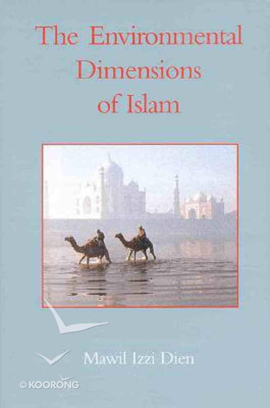 Environmental Dimensions of Islam Hardback
