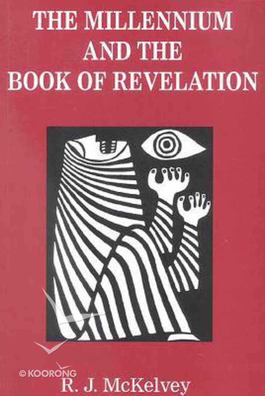 The Millennium and the Book of Revelation Paperback