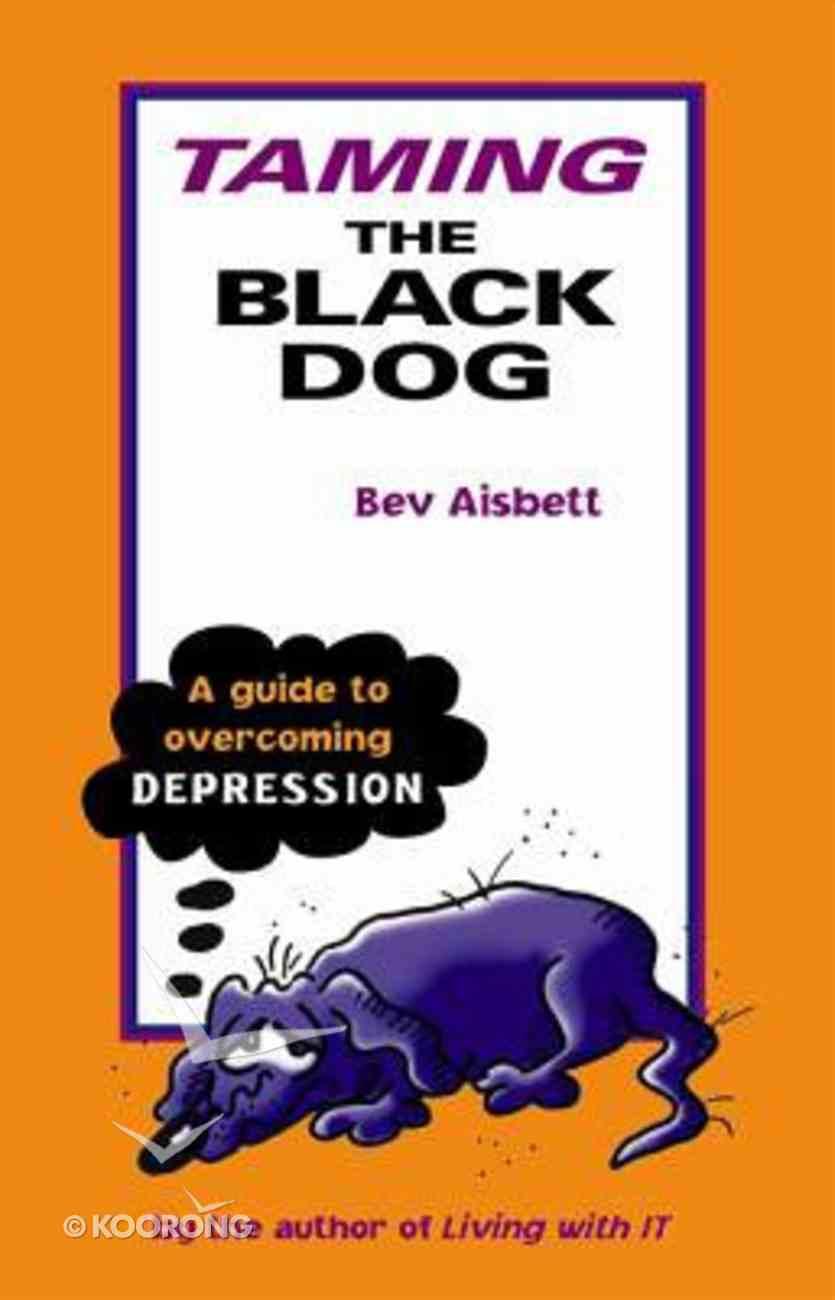 Taming the Black Dog Paperback