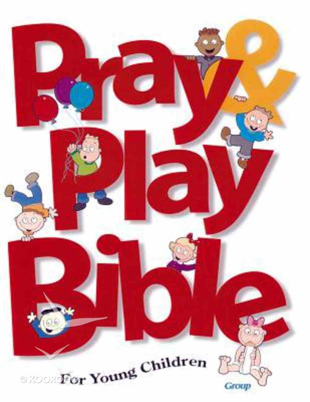 Pray & Play Bible For Young Children Hardback