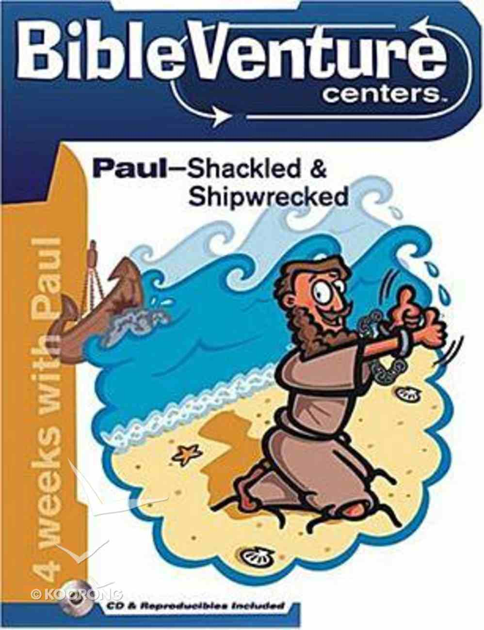 Paul-Shackled & Shipwrecked (Bibleventure Centers Series) Paperback