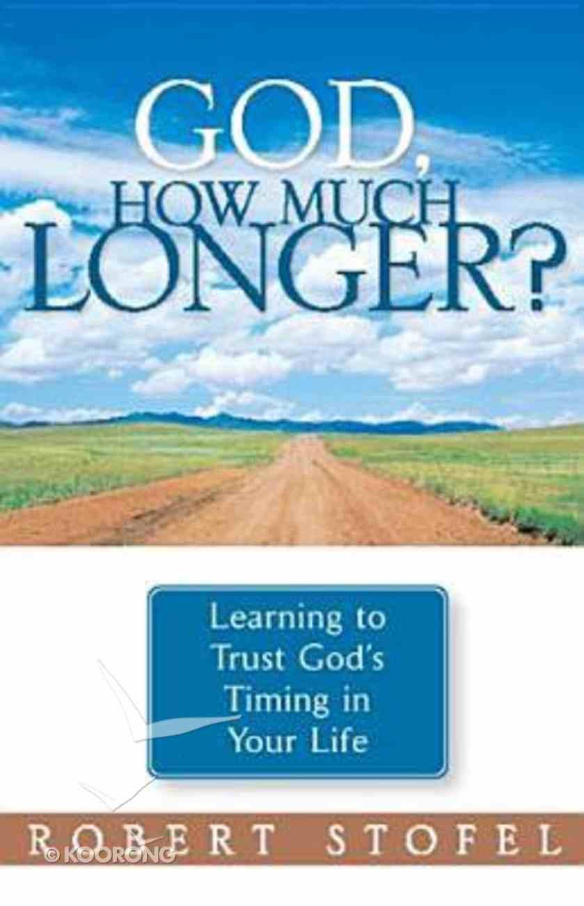 God, How Much Longer? Paperback