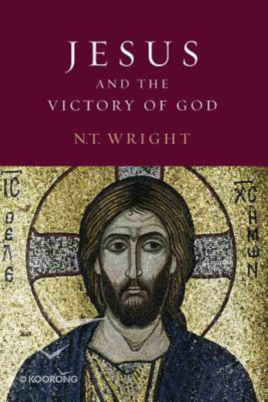 Jesus and the Victory of God (#02 in Christian Origins And The Question Of God Series) Paperback