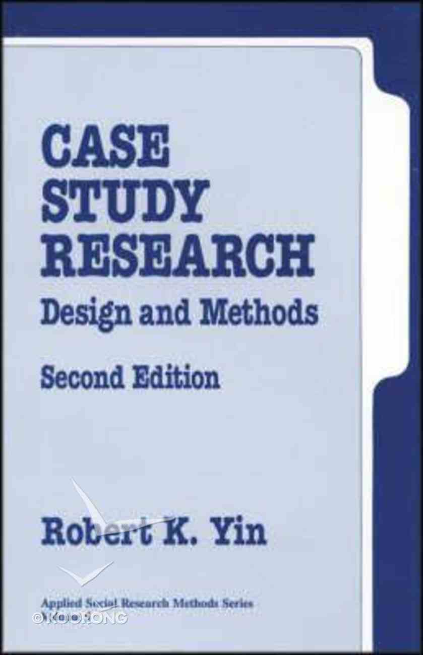 Case Study Research: Design and Methods Paperback