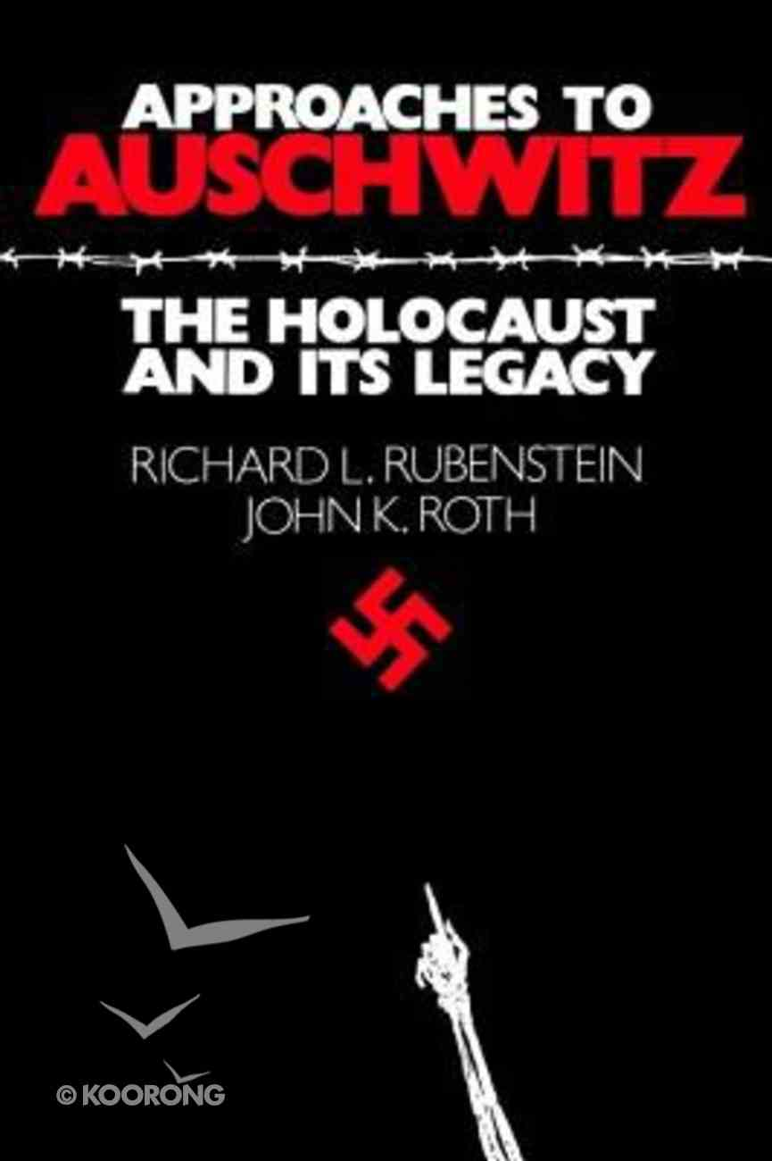 Approaches to Auschwitz Paperback