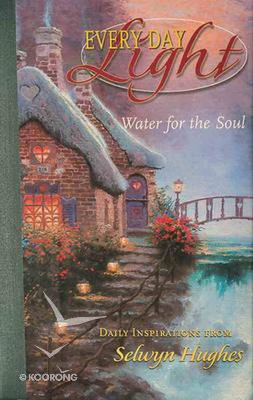 Water For the Soul (Devotional Journal) (#02 in Every Day Light Devotional Series) Hardback