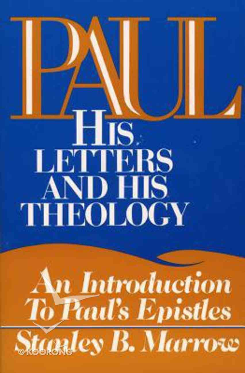 Paul, His Letters and Theology Paperback