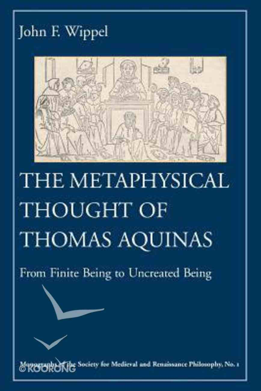 The Metaphysical Thought of Thomas Aquinas Paperback