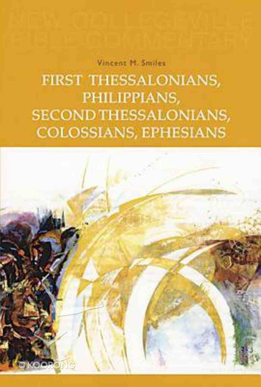 First Thessalonians, Philippians, Second Thessalonians, Colossians, Ephesians (#08 in New Collegeville Bible Commentary Series) Paperback