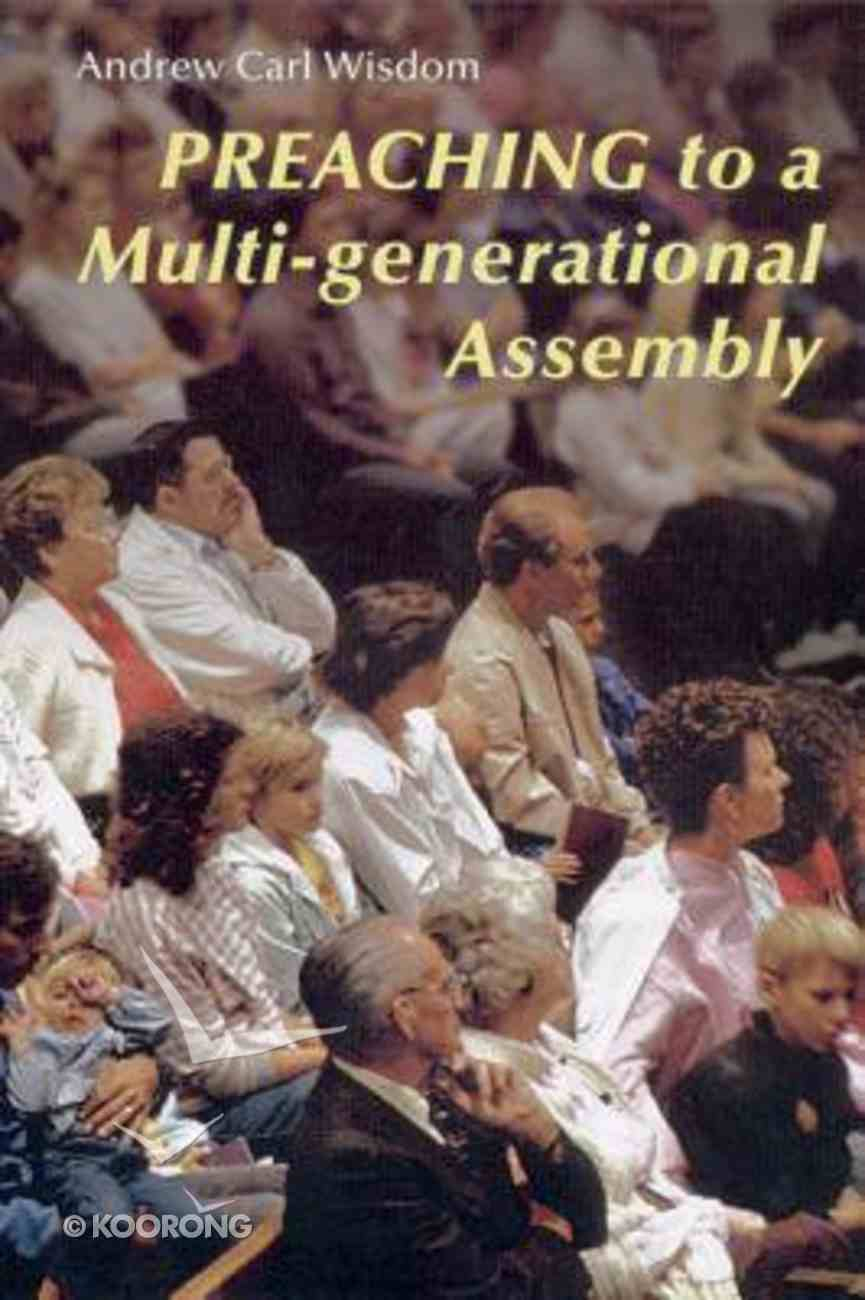 Preaching to a Multi-Generational Assembly Paperback