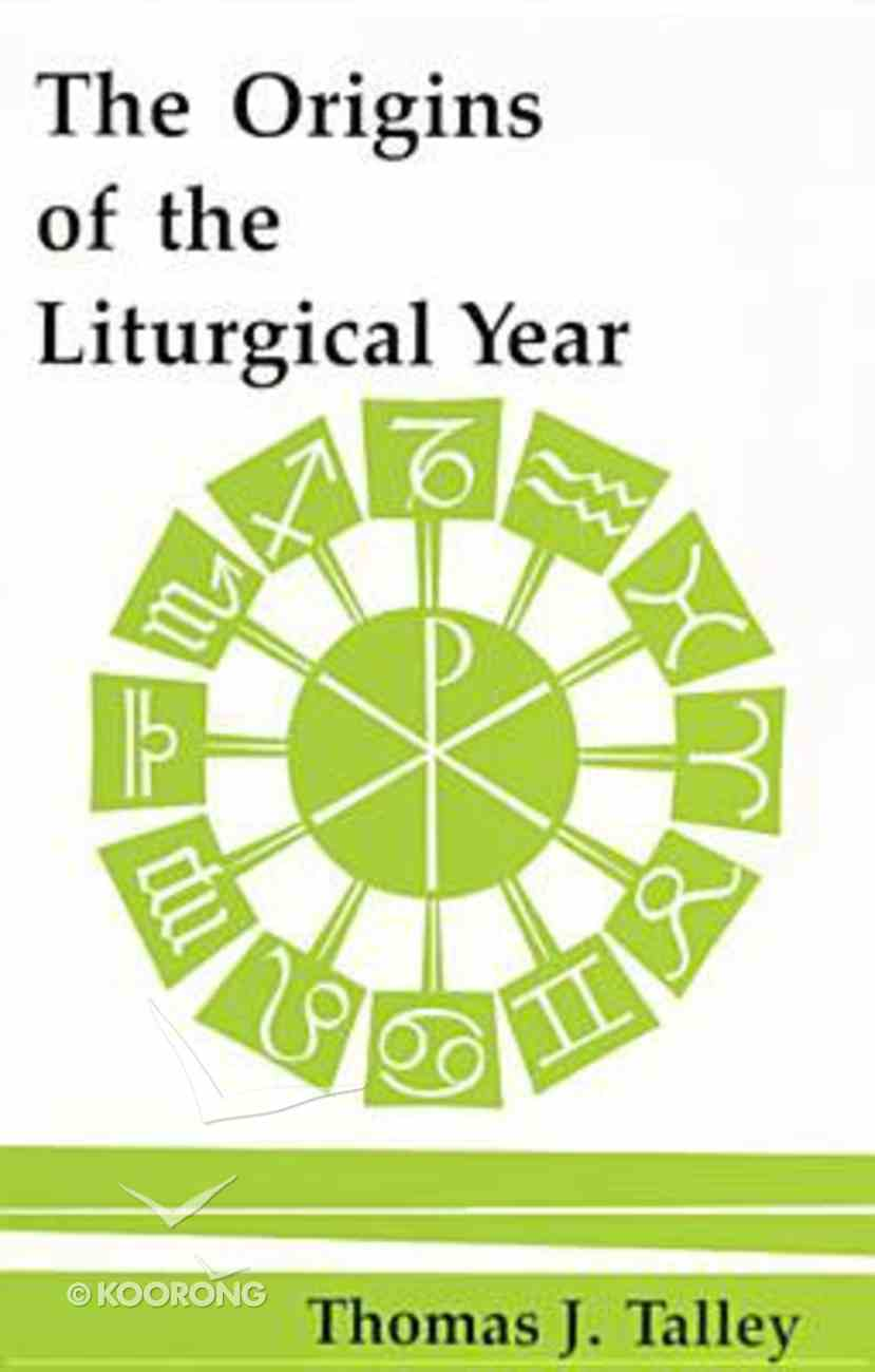 Origins of the Liturgical Year Paperback