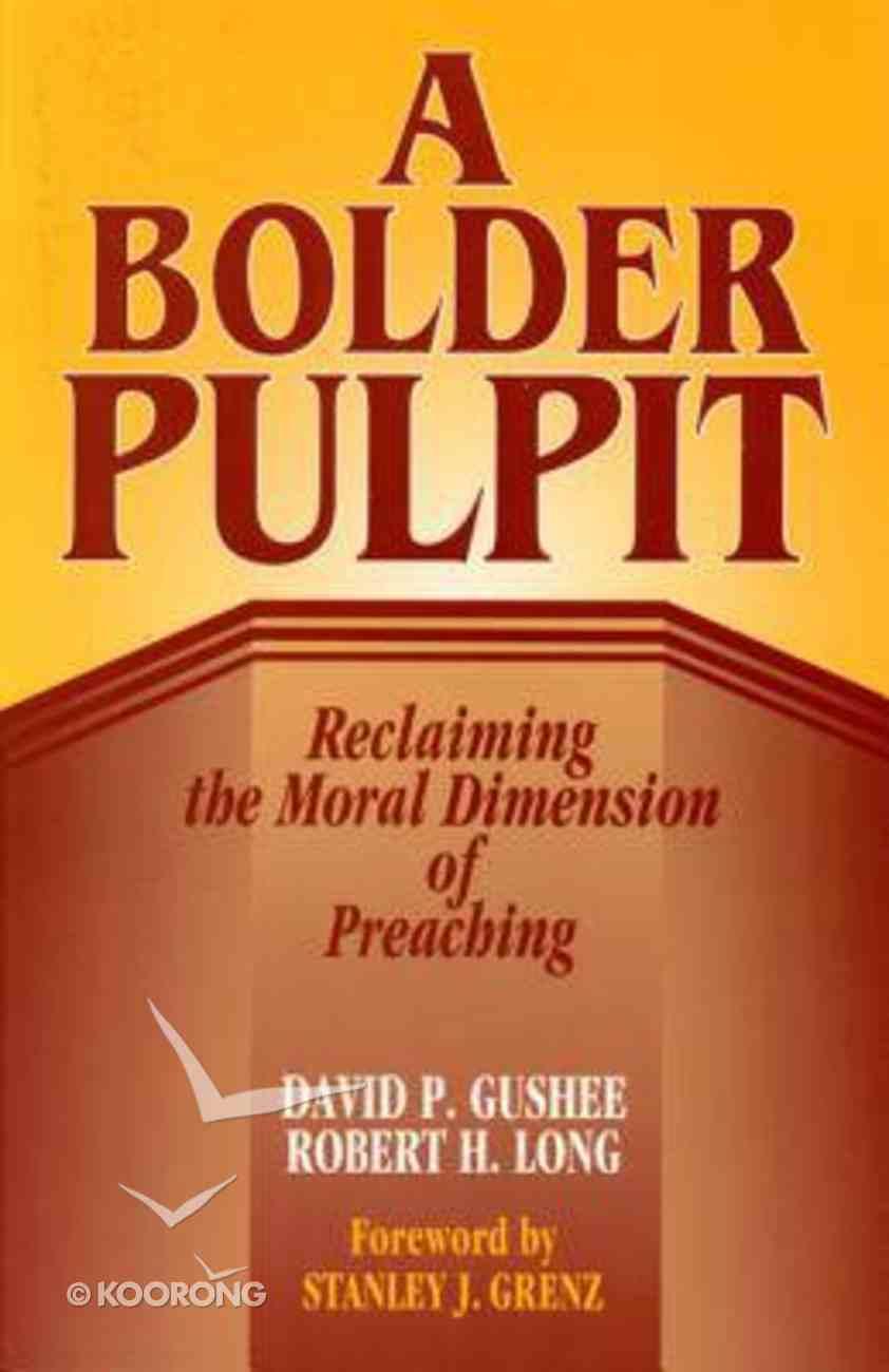 A Bolder Pulpit Paperback
