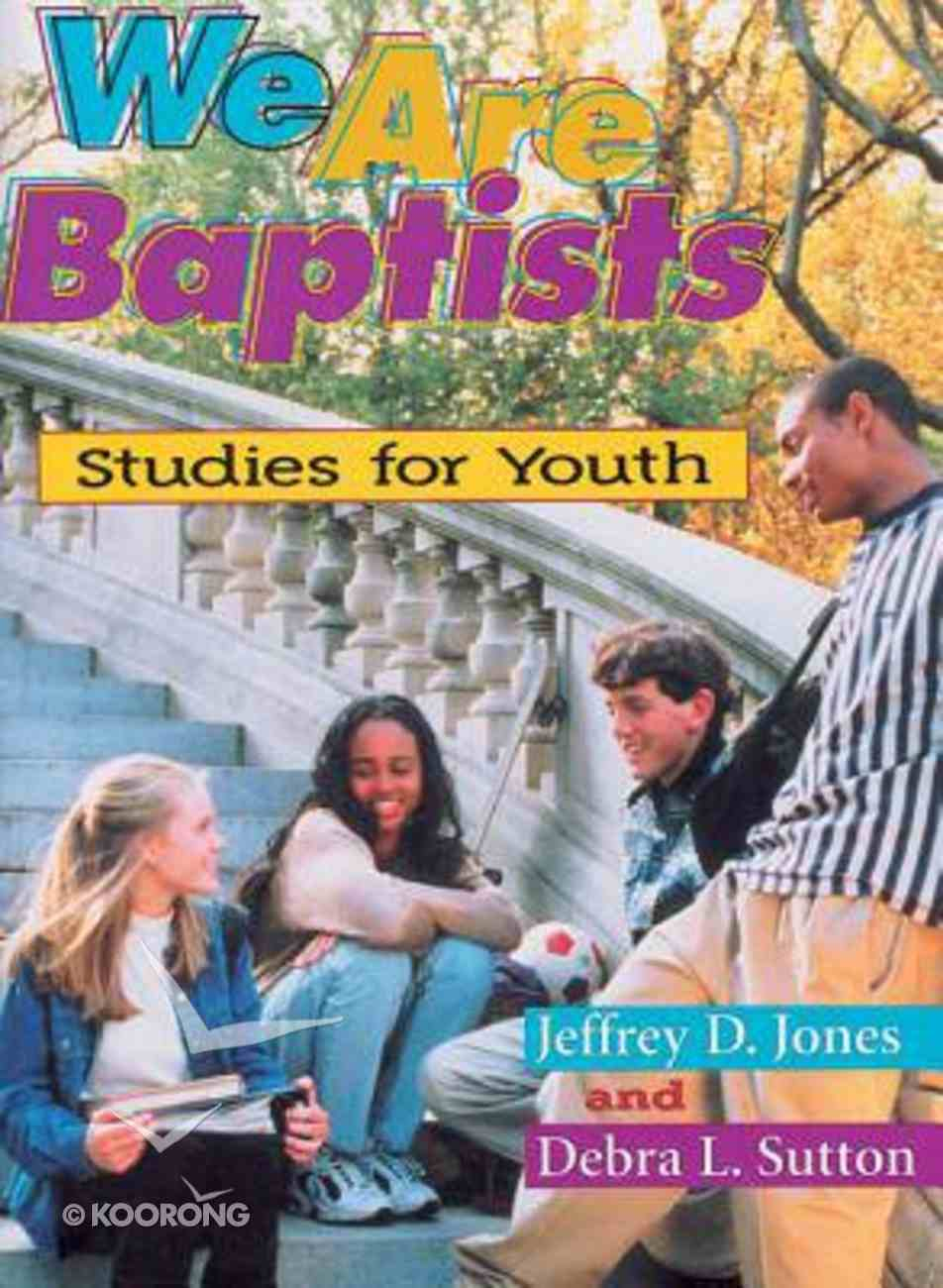 We Are Baptists: Studies For Youth Paperback