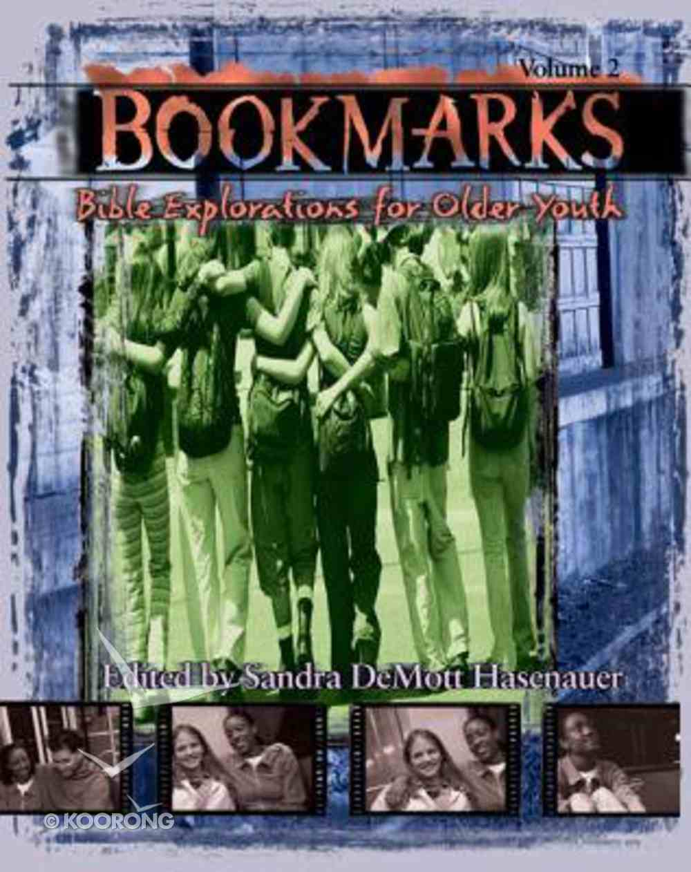 Volume 2 (#02 in Bookmarks: Bible Explorations For Older Youth Series) Paperback