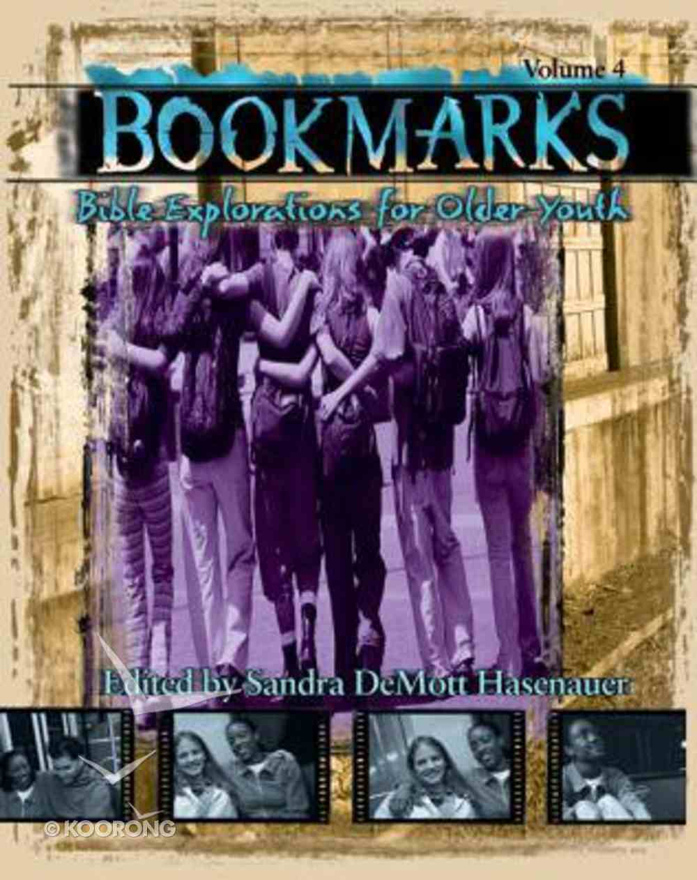 Volume 4 (#04 in Bookmarks: Bible Explorations For Older Youth Series) Paperback