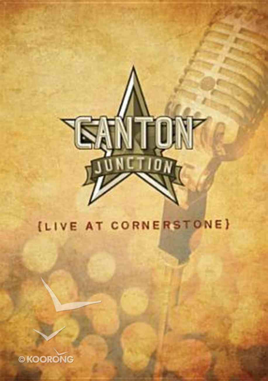 Canton Junction Live At Cornerstone DVD